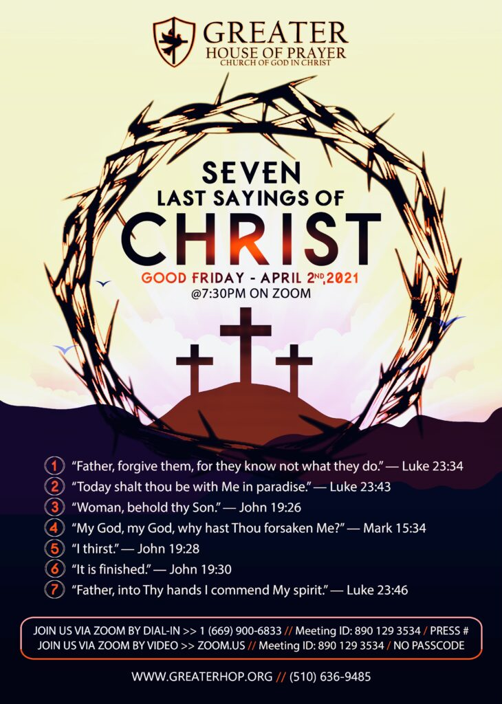 Greater House Of Prayer COGIC- Oakland CA | Good Friday Service - 7 Last Sayings Of Christ